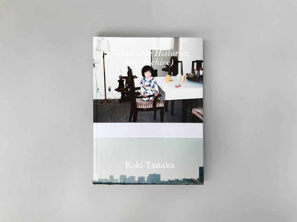 Koki Tanaka- Vulnerable Histories (An Archive)
