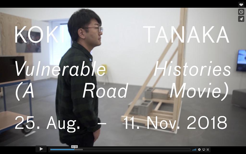 DOKUMENTATION KOKI TANAKA, VULNERABLE HISTORIES (A ROAD MOVIE), 2018